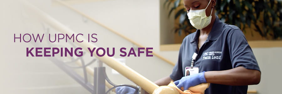 How UPMC is Keeping You Safe
