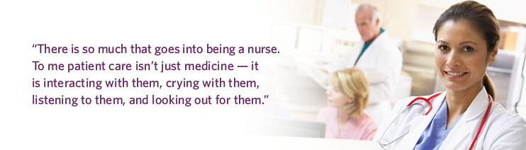 There is so much that goes into being a nurse. To me, patient care isn