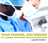 Your passion, our mission. Learn more about a career as an advanced practice provider.