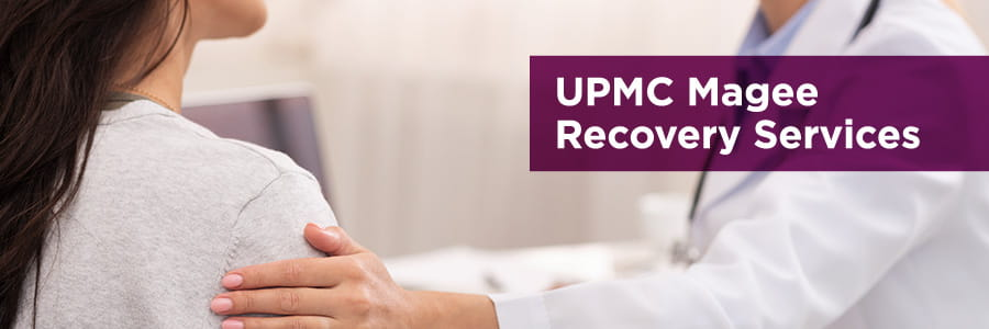 UPMC Magee Recovery Services