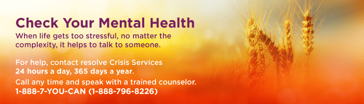 Check your mental health: when life gets too stressful, no matter the complexity it helps to talk to someone. For help, contact resolve Crisis Services 24 hours a day, 365 days a year. Call any time and speak with a trained counselor. 1-888-796-8226.