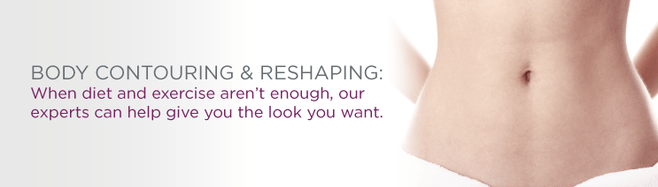 Body Contouring and Reshaping