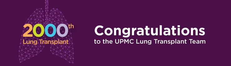 Congratulations to the UPMC Lung Transplant Team on their 2000th Lung Transplant