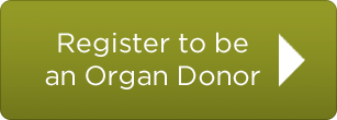 Register to be an Organ Donor