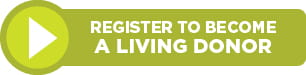 Register to Become a Living Donor